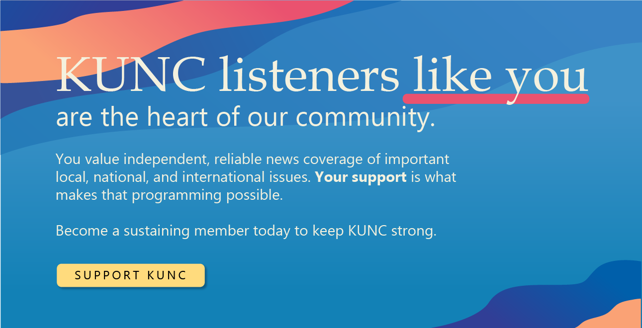 KUNC listeners like you are the heart of our community. You value independent, reliable news coverage of important local, national, and international issues. Your support is what akes that programming possible. Become a sustaining member today to keep KUNC strong.