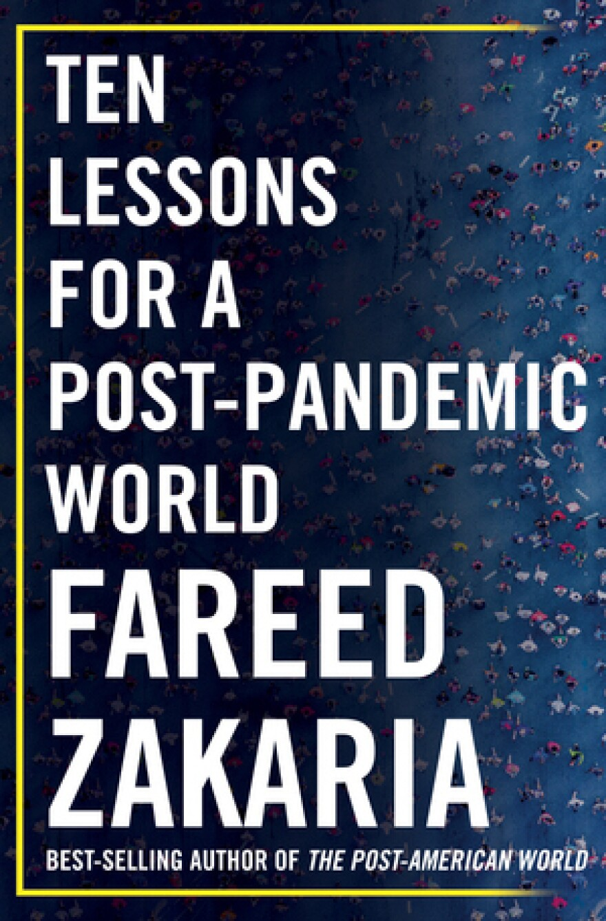 Ten Lessons For A Post-Pandemic World, by Fareed Zakaria