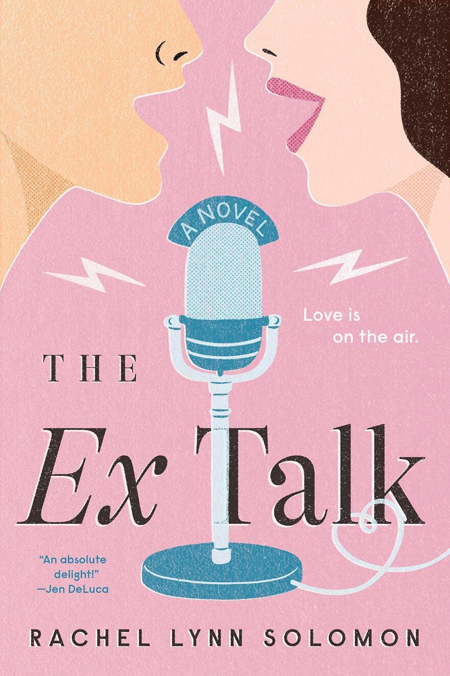 The Ex Talk, by Rachel Lynn Solomon