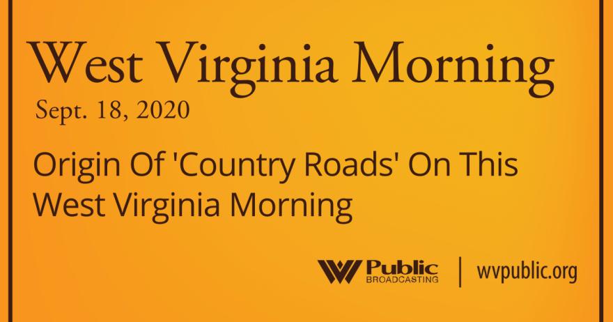 West Virginia Morning - September 18, 2020