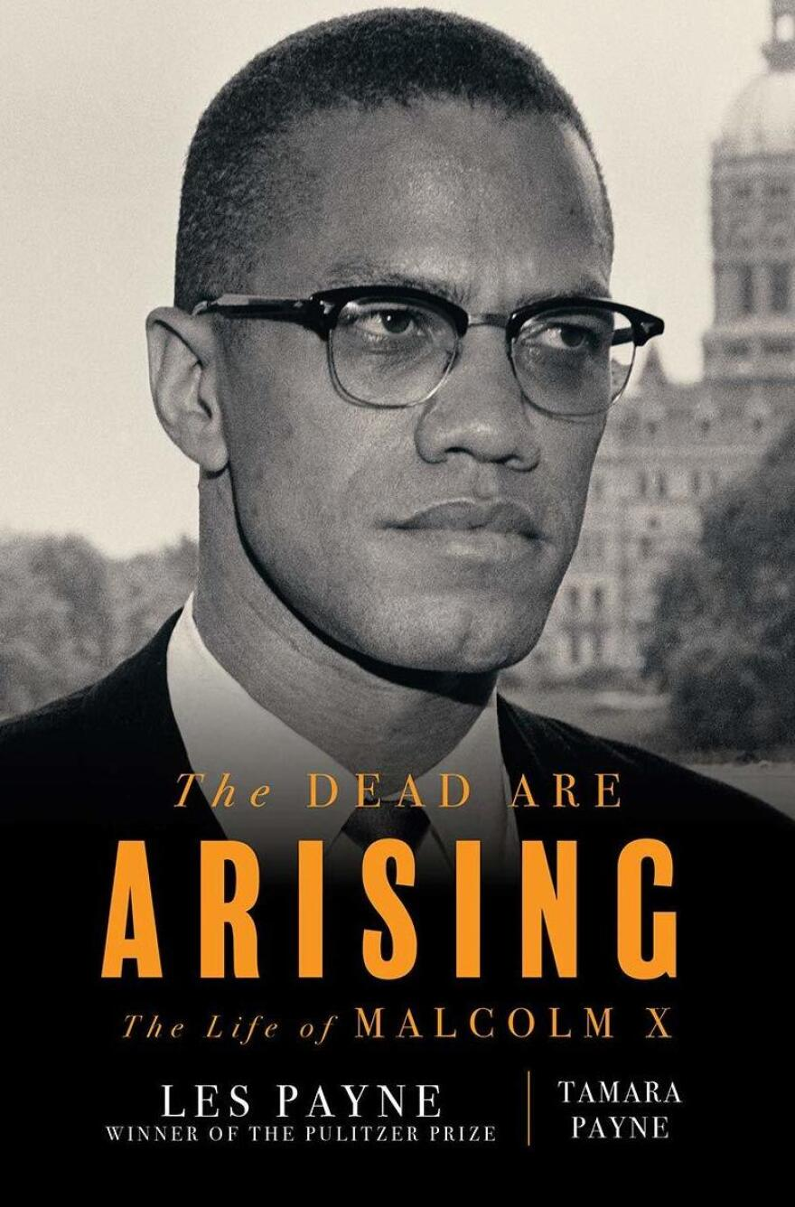 <em>The Dead Are Arising: The Life of Malcolm X,</em> by Les Payne and Tamara Payne