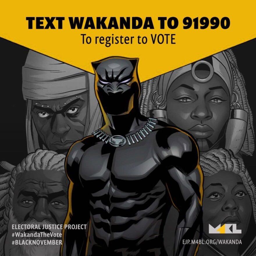"The Movement for Black Lives hopes to increase voter turnout among African-Americans across the country by texting ""WAKANDA"" to 91990."