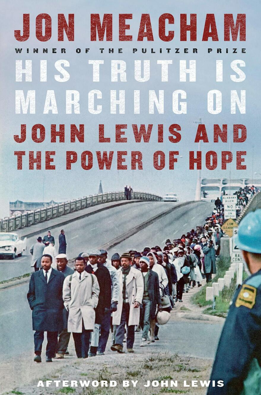 <em>His Truth Is Marching On: John Lewis and the Power of Hope </em>by Jon Meacham
