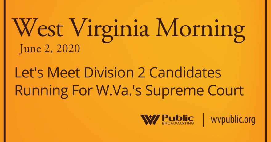 060220 Let's Meet Division 2 Candidates Running For W.Va.'s Supreme Court