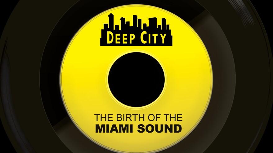 Deep City: The Birth of the Miami Sound