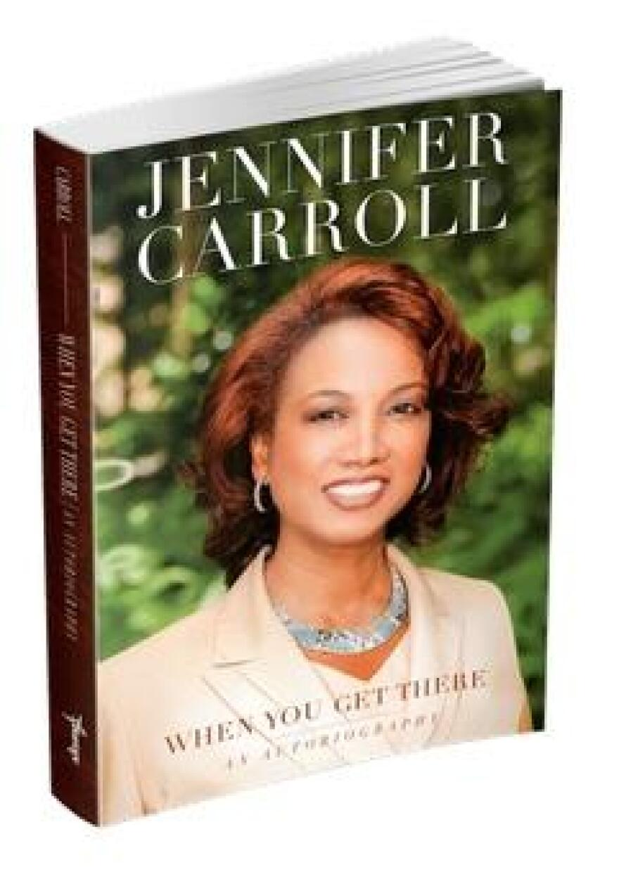 """Former Lt. Gov Jennifer Carroll's autobiography, """"When You Get There."""""""