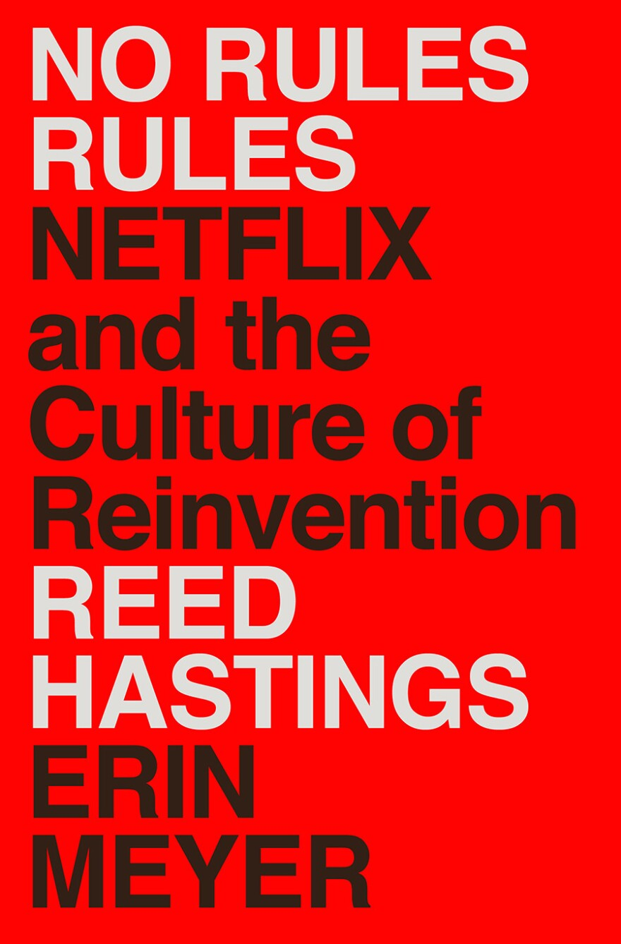 No Rules Rules, the new book cowritten by Netflix CEO Reed Hastings and Erin Meyer.