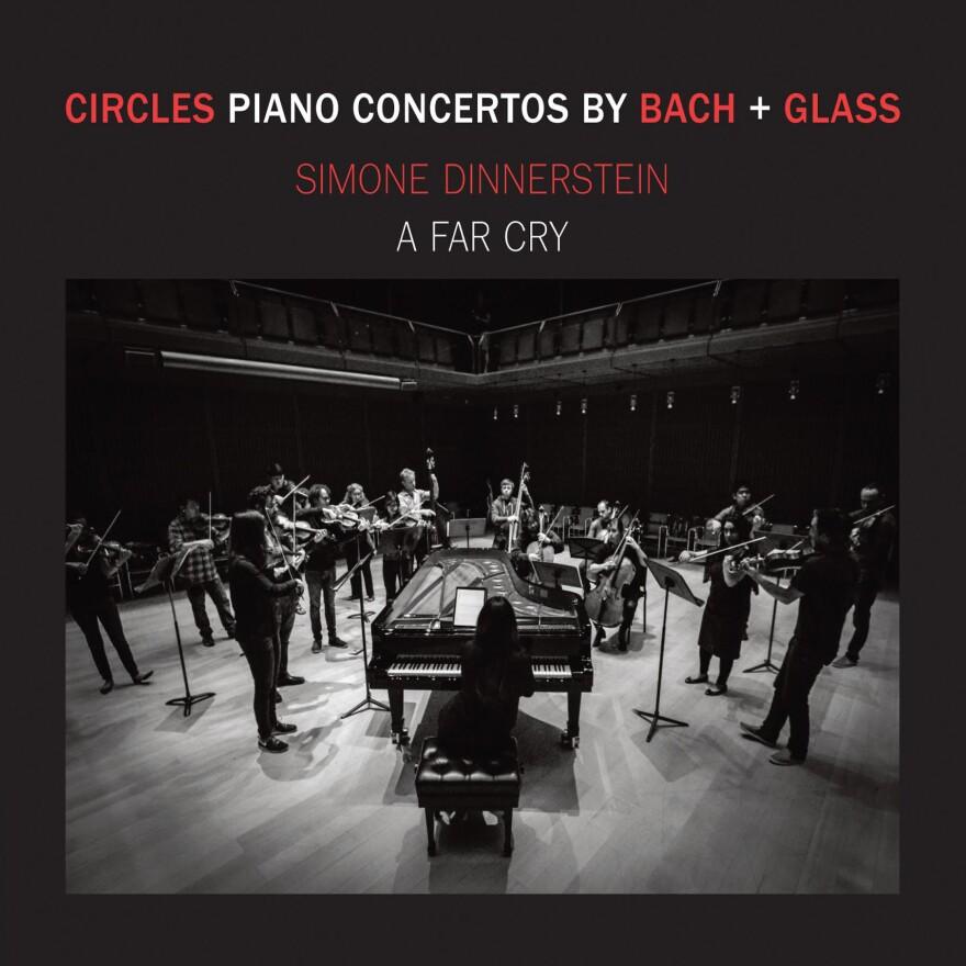 Simone Dinnerstein & A Far Cry, Circles: Piano Concertos by Bach & Glass