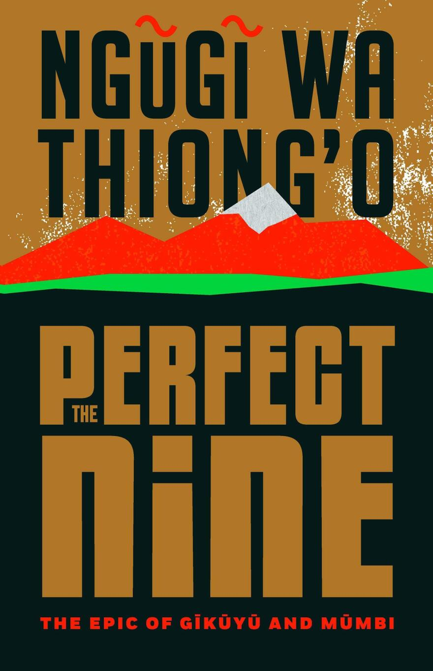 The Perfect Nine, by Ngugi wa Thiong'o