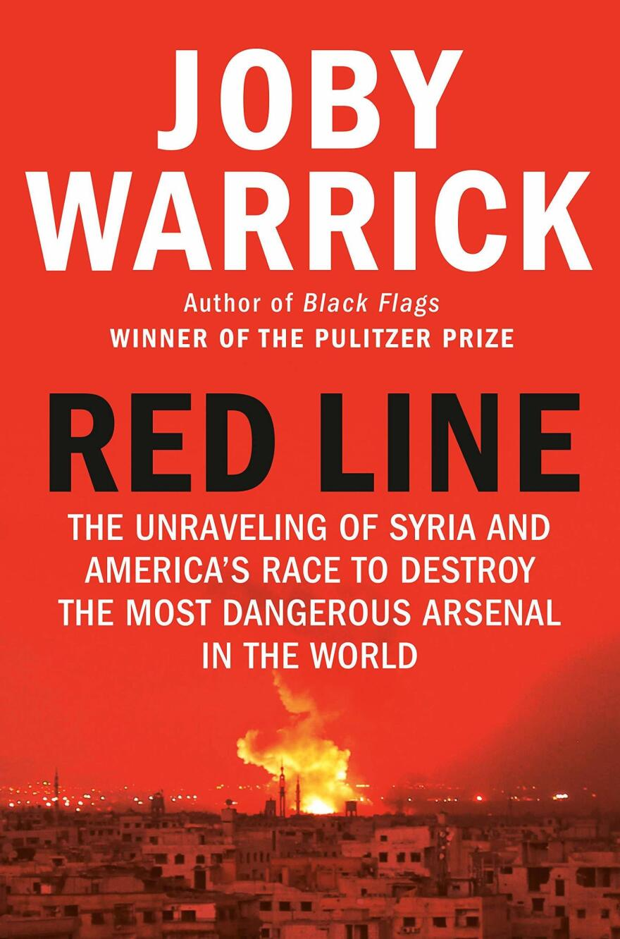 <em>Red Line: The Unraveling of Syria and America's Race to Destroy the Most Dangerous Arsenal in the World</em>, by Joby Warrick
