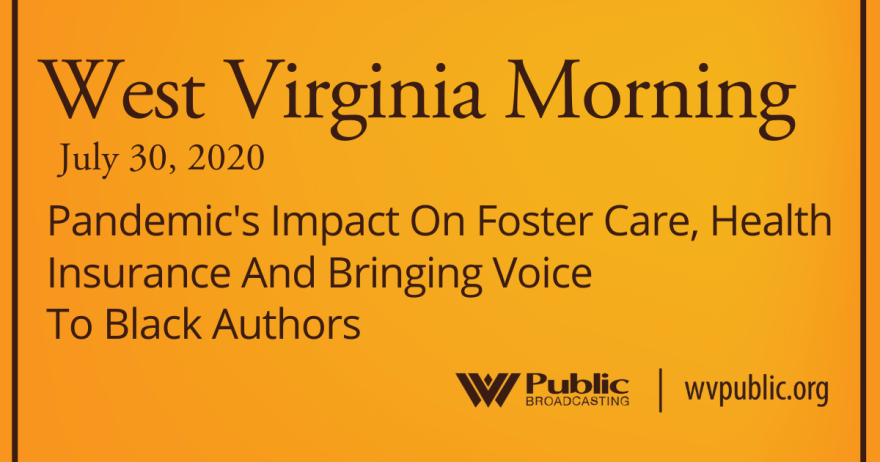 073020 Pandemic's Impact On Foster Care, Health Insurance And Bringing Voice To Black Authors