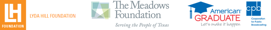 Lyda Hill Foundation, The Meadows Foundation, CPB American Graduate