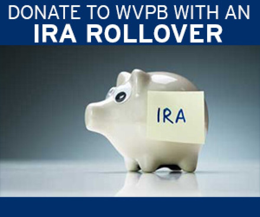 Donate to WVPB With an IRA Rollover