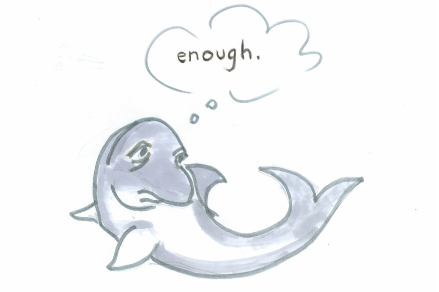 """Dolphin says, """"Enough."""""""