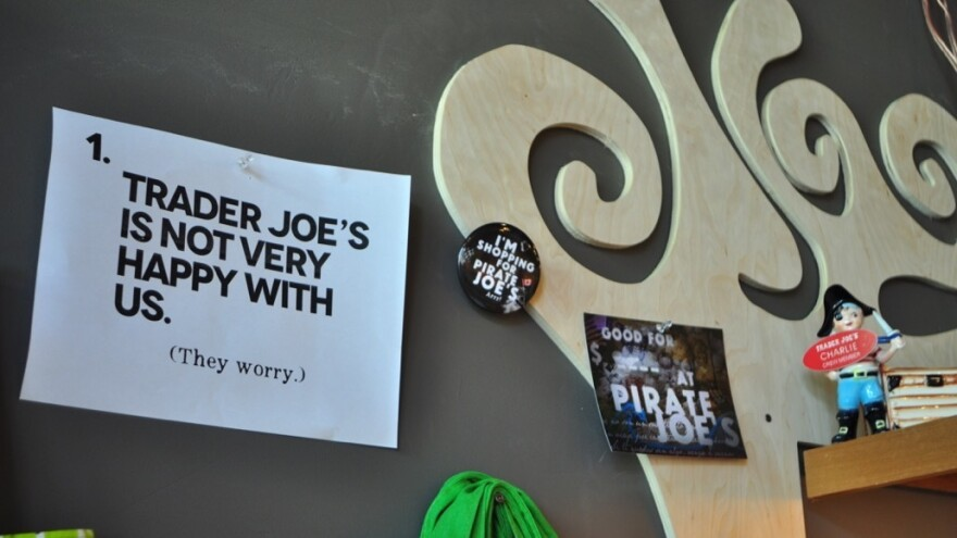 """As this sign inside the new Pirate Joe's suggests, the """"gray market"""" shop makes no secret of the fact that it's not authorized by the American chain."""