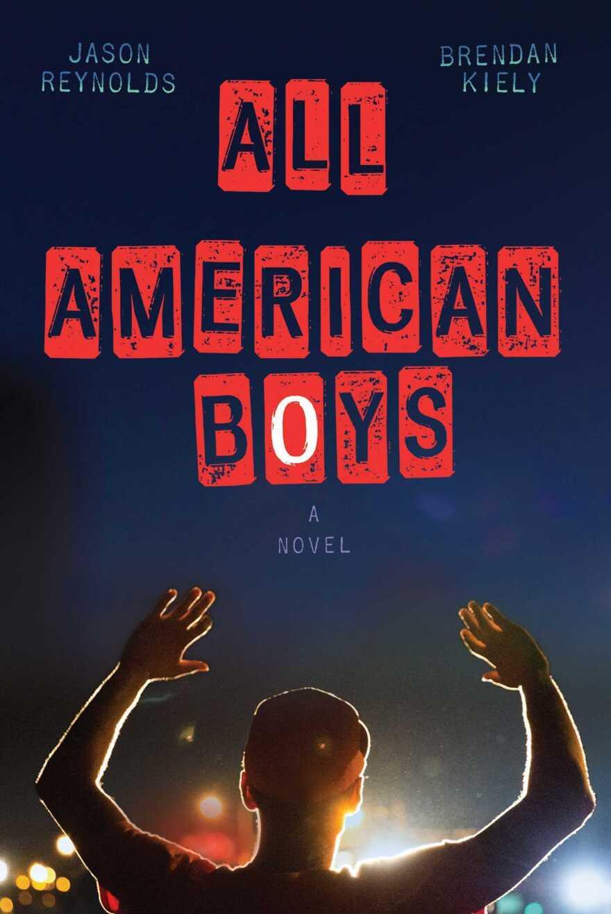 <em>All American Boys</em>, by Jason Reynolds and Brendan Kiely.