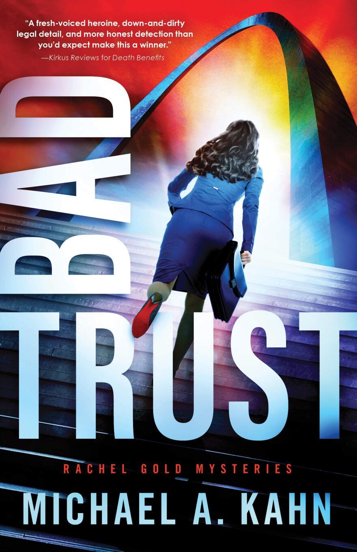 """Bad Trust"" is the 11th novel in Michael Kahn's Rachel Gold mystery series."