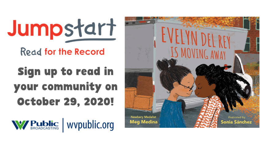 Evelyn Del Rey Is Moving Away by Meg Medina is a celebration of lasting friendship, the power of connection and encountering change. WVPB will provide the book while supplies last.