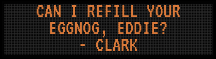 """photo of a road sign with a reference to National Lampoon's Christmas Vacation reading, """"Can I refill your eggnog, Eddie? Clark said."""""""