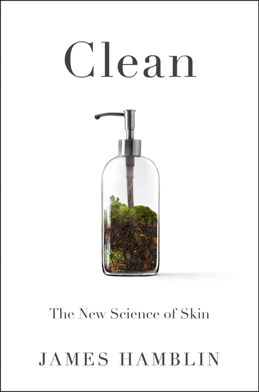 <em>Clean The New Science of Skin</em><em></em>, by James Hamblin.