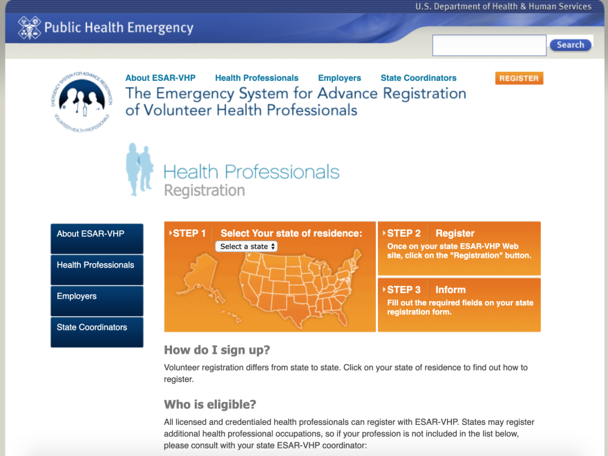 The Emergency System for the Advance Registration of Volunteer Health Professionals, is maintained by the U.S. Department of Health and Human Services. It's intended as a centralized site to recruit volunteers but has technical glitches.