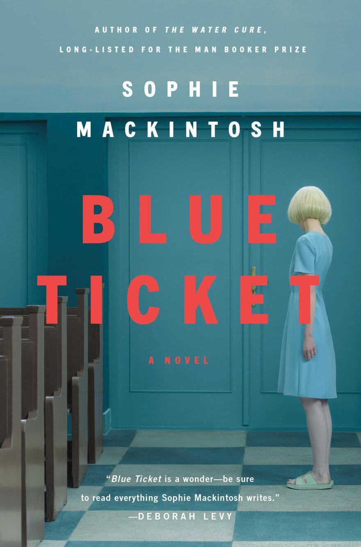 Blue Ticket, by Sophie Mackintosh