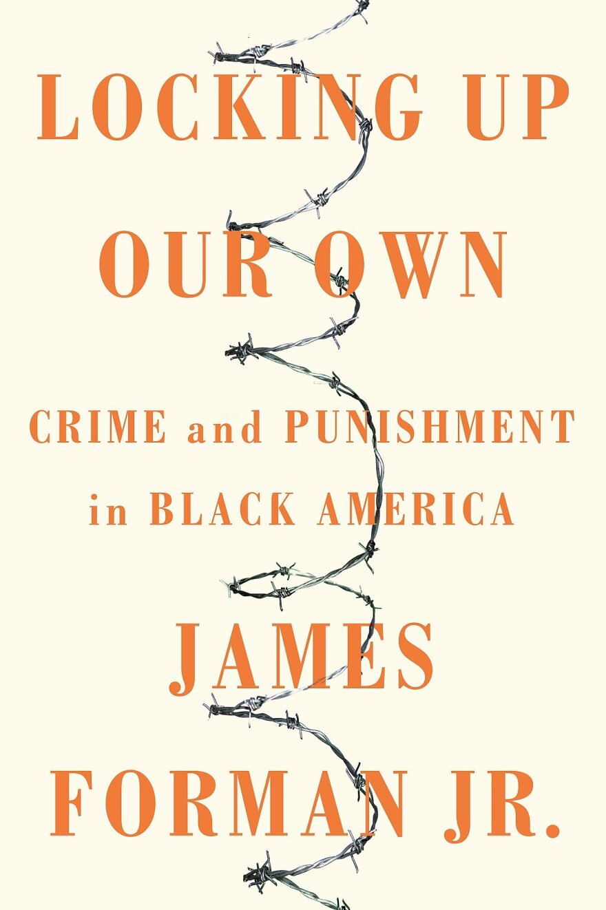 """the cover of James Forman Jr.'s """"Locking Up Our Own"""""""