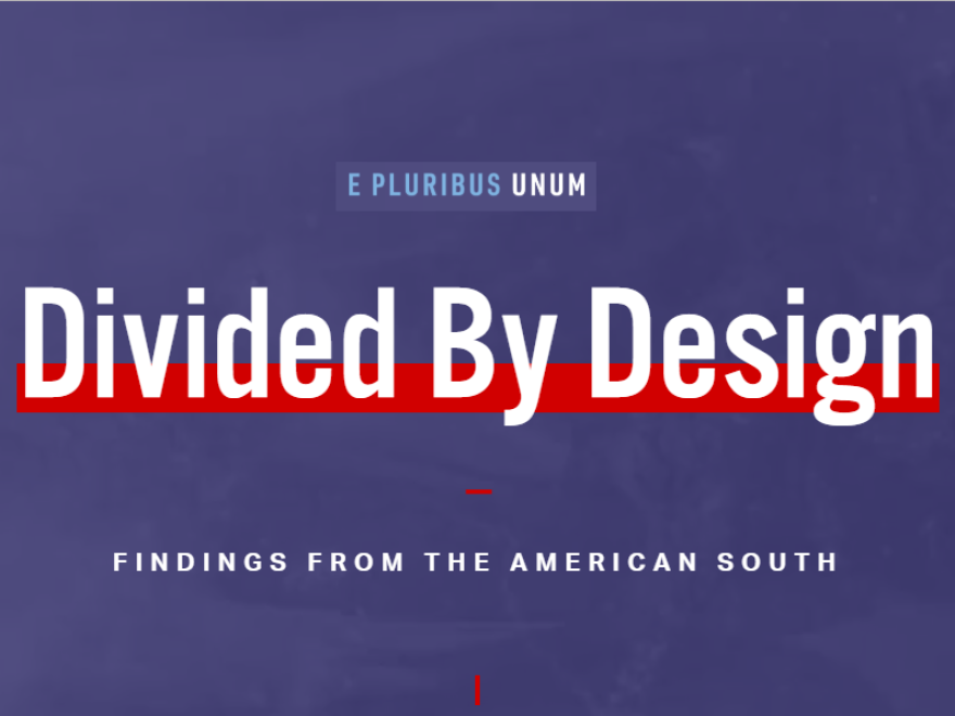 E Pluribus Unum's study, Divided by Design, discusses the race and poverty divide in the American South.