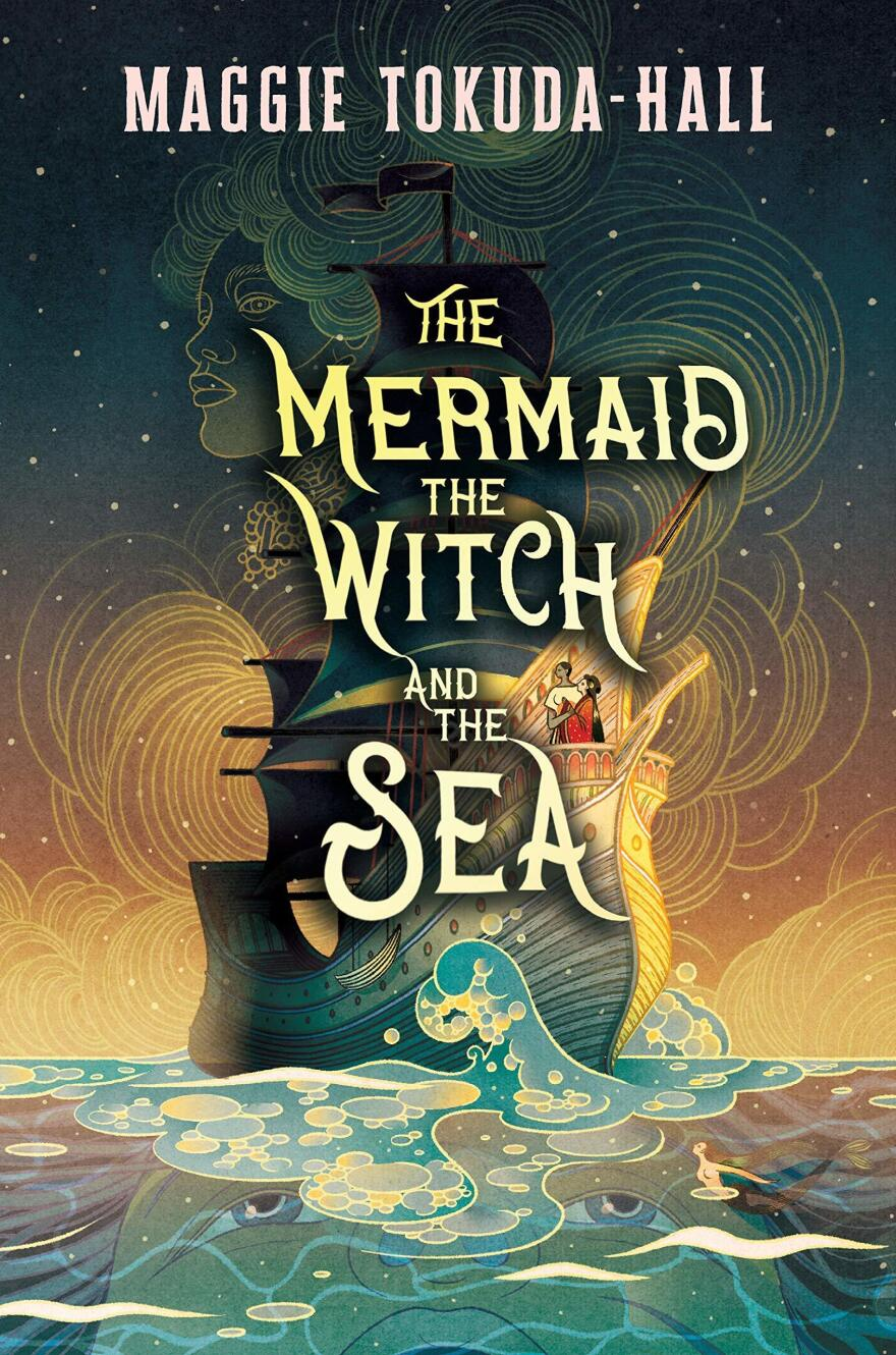 The Mermaid, the Witch, and the Sea by Maggie Tokuda-Hall