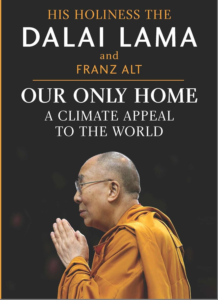 Our Only Home: A Climate Appeal to the World, by Dalai Lama and Franz Alt
