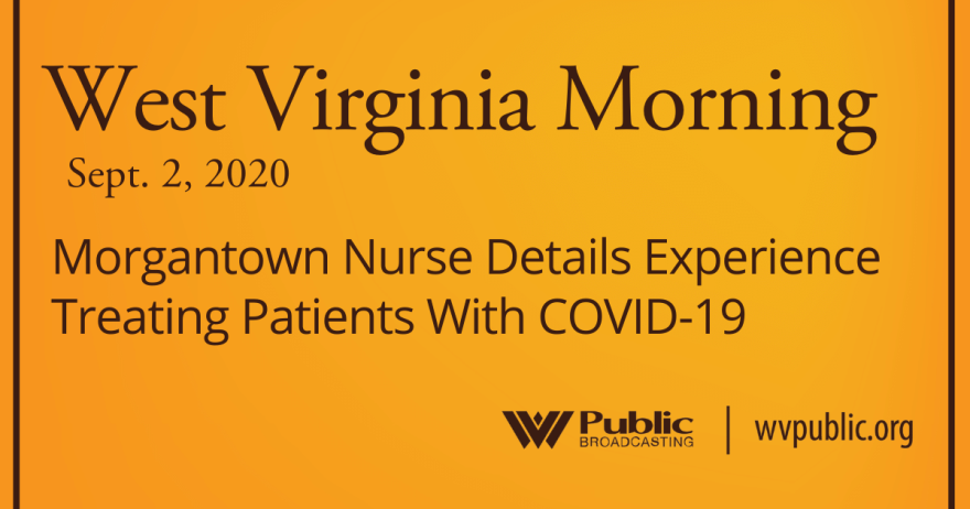 090220 Morgantown Nurse Details Experience Treating Patients With COVID-19