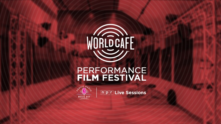 World Cafe is live streaming a pre-recorded, live performance film festival in celebration of Public Radio Music Day