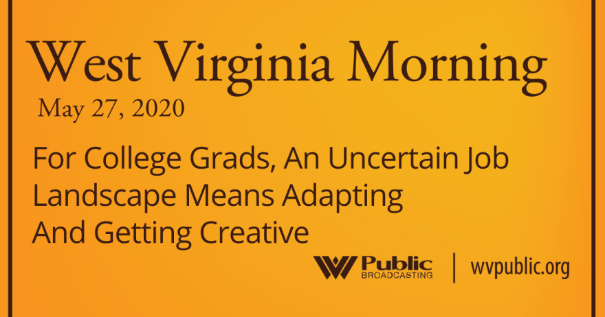 052720 For College Grads, An Uncertain Job Landscape Means Adapting And Getting Creative