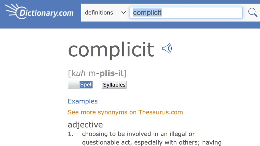 "A screen shot provided by Dictionary.com shows the word ""complicit,"" on its website. Dictionary.com says that ""complicit"" is its word of the year for 2017, citing its new relevance in politics and social commentary."