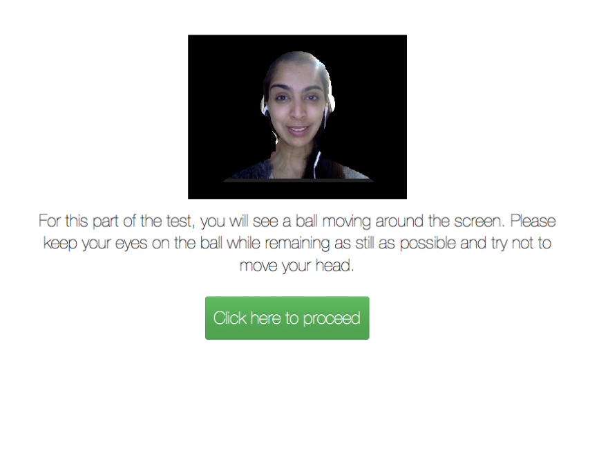 Neurotrack is designing an online quiz to test if users show early signs of Alzheimer's. To take it, you fit your head into an on-screen cut out, to align your eyes with the webcam.