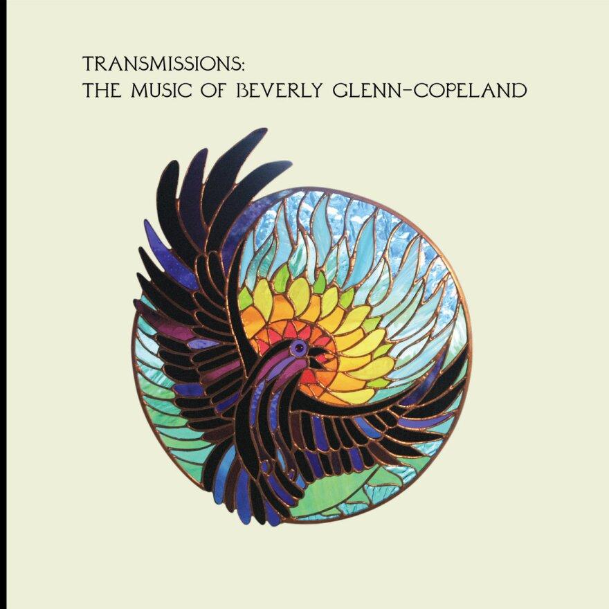 <em>Transmissions: The Music Of Beverly Glenn Copeland</em>,<em> </em>Beverly Glenn Copeland