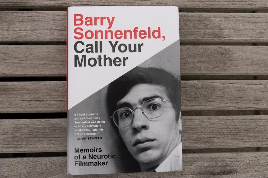 """Barry Sonnenfeld, Call Your Mother: Memoirs of a Neurotic Filmmaker"" by Barry Sonnenfeld (Allison Hagan/Here & Now)"