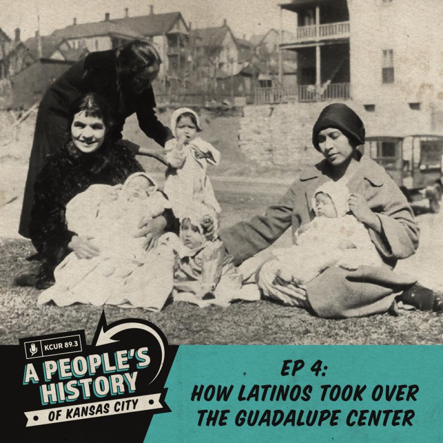 042920_4 PeoplesHistoryofKC_Guadalupe Center_Historic Photo.png