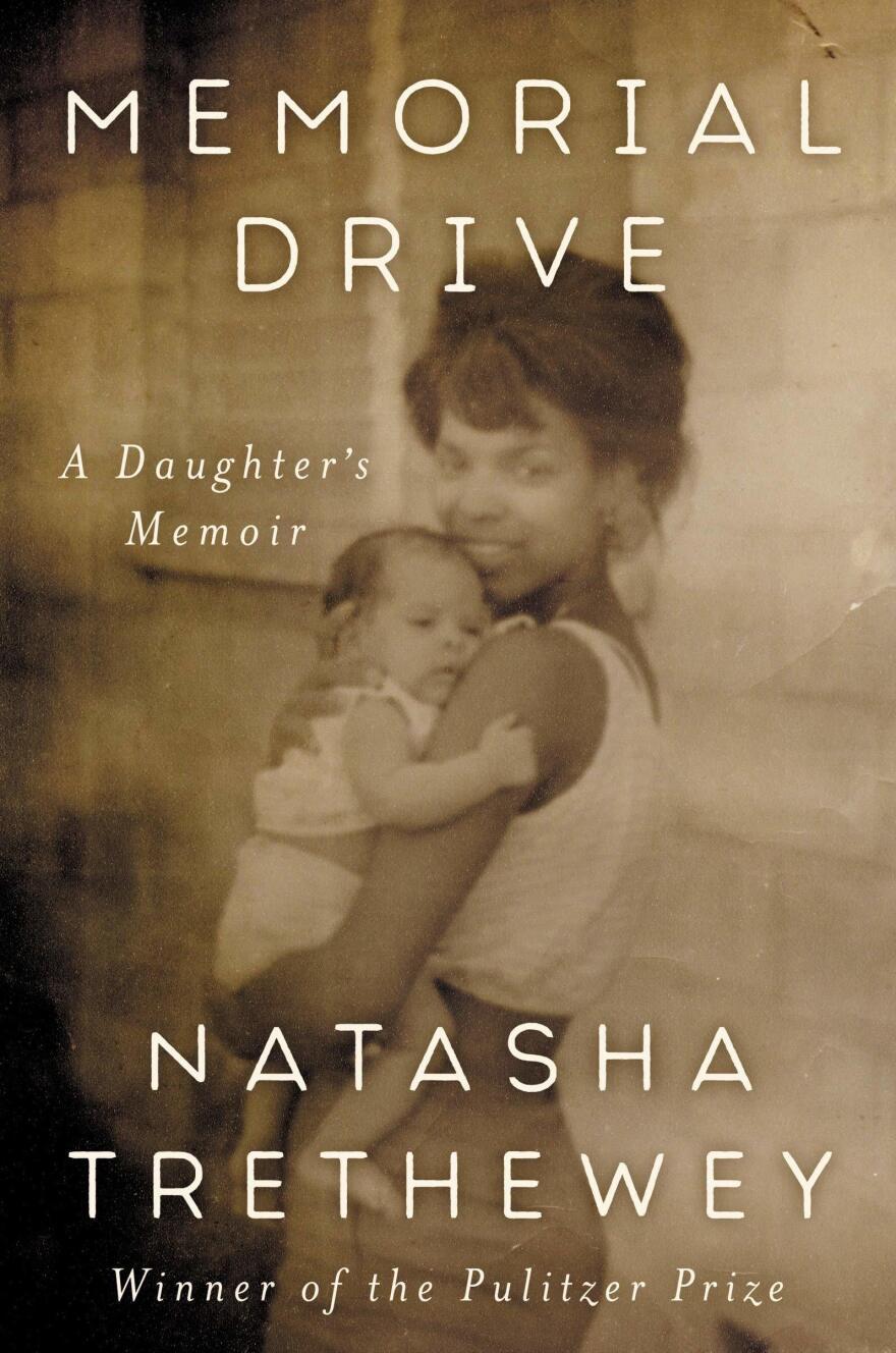 Memorial Drive: A Daughter's Memoir, by Natasha Trethewey
