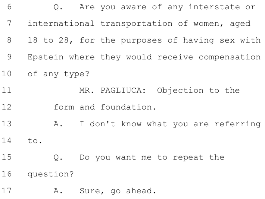 "Part of an exchange between Ghislaine Maxwell and Virginia Giuffre's attorney, Sigrid McCawley. After McCawley repeated her question, Maxwell replied, ""I am not aware of what you are talking about."""