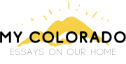 My Colorado: Essays On Our Home