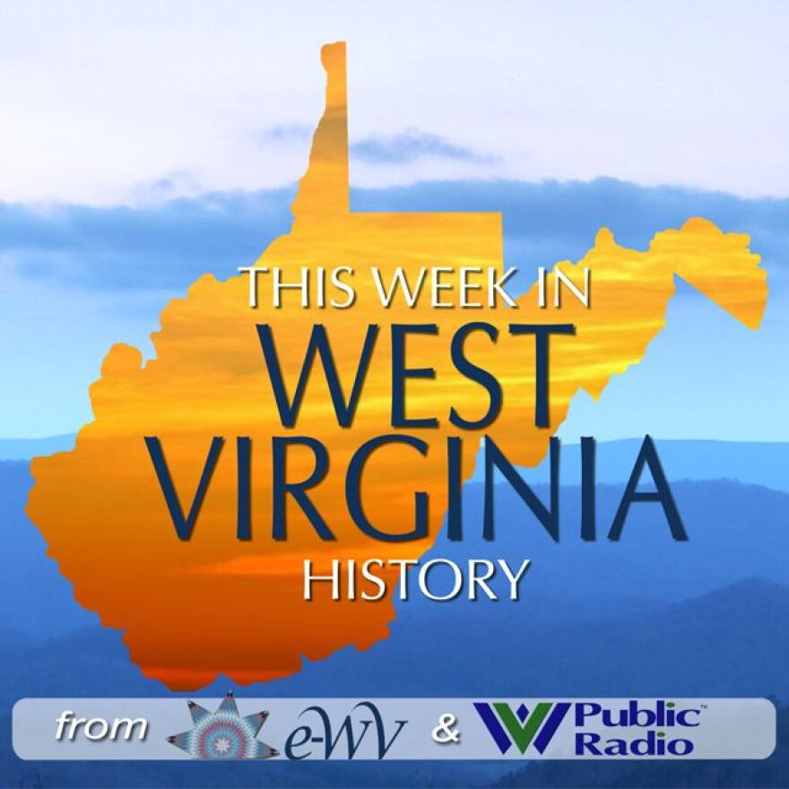 This Week in West Virginia History is a co-production of West Virginia Public Broadcasting and the West Virginia Humanities Council.