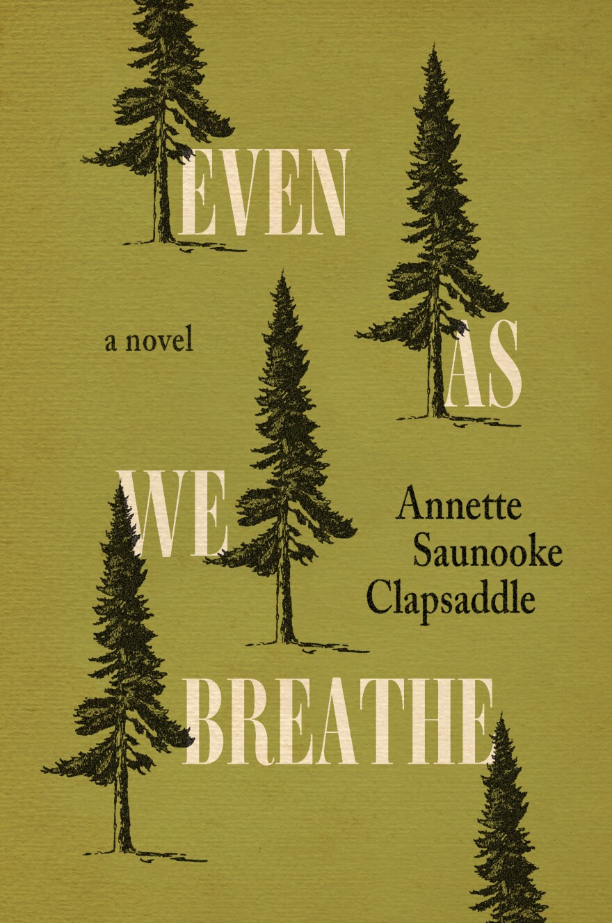 Even As We Breathe by Annette Saunook Clapsaddle
