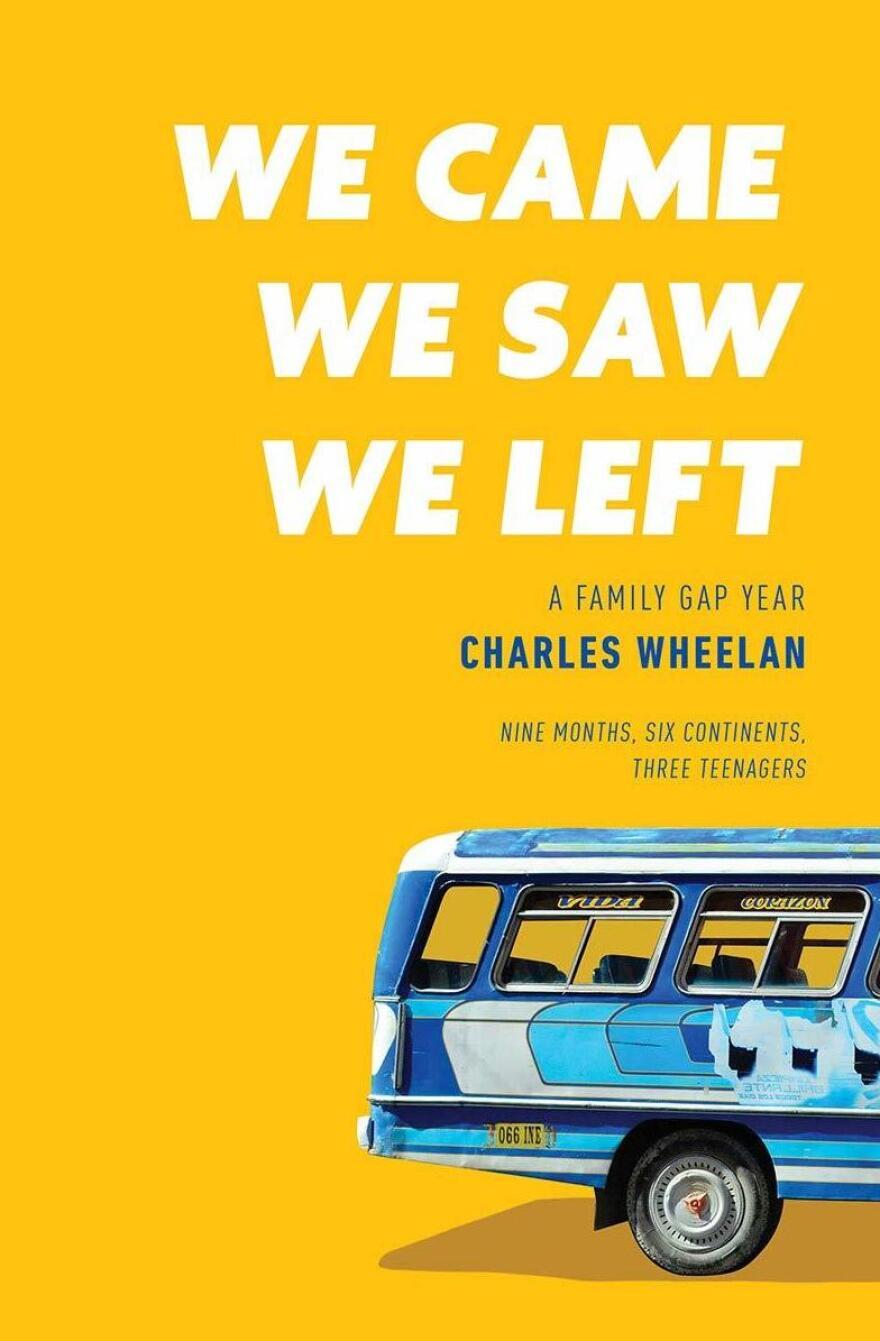 <em>We Came, We Saw, We Left: A Family Gap Year</em>, by Charles Wheelan