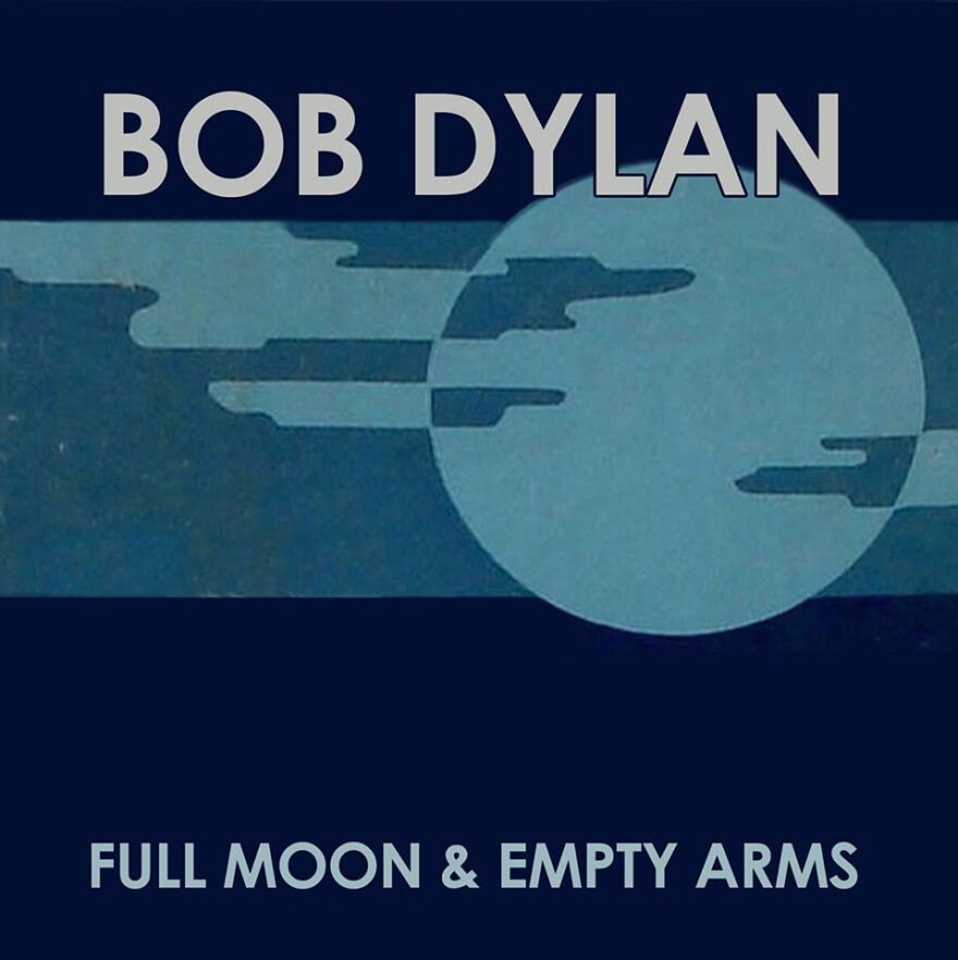 """Bob Dylan, """"Full Moon and Empty Arms"""""""