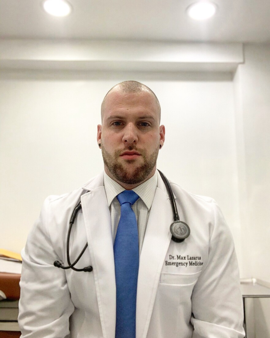 """Dr. Max Lazarus, a medical resident at a hospital on Long Island, N.Y., went into emergency medicine so he could help during crises. """"This is what I signed up for. ... It forces you to grow in a way that I don't think anything else could."""""""