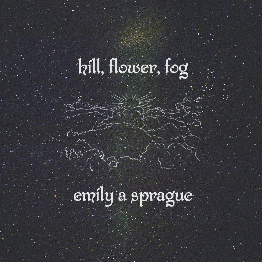 Emily A. Sprague, Hill, Flower, Fog