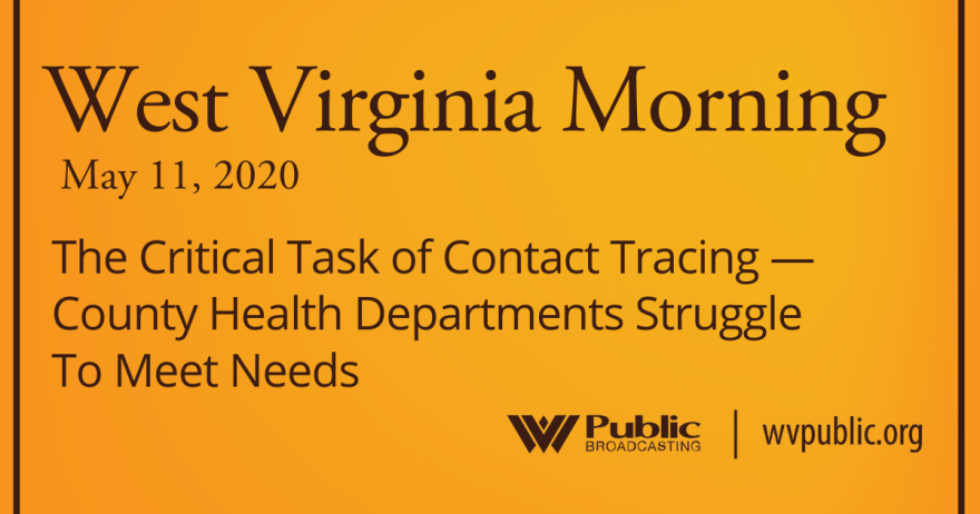 051120 The Critical Task of Contact Tracing — County Health Departments Struggle To Meet Needs