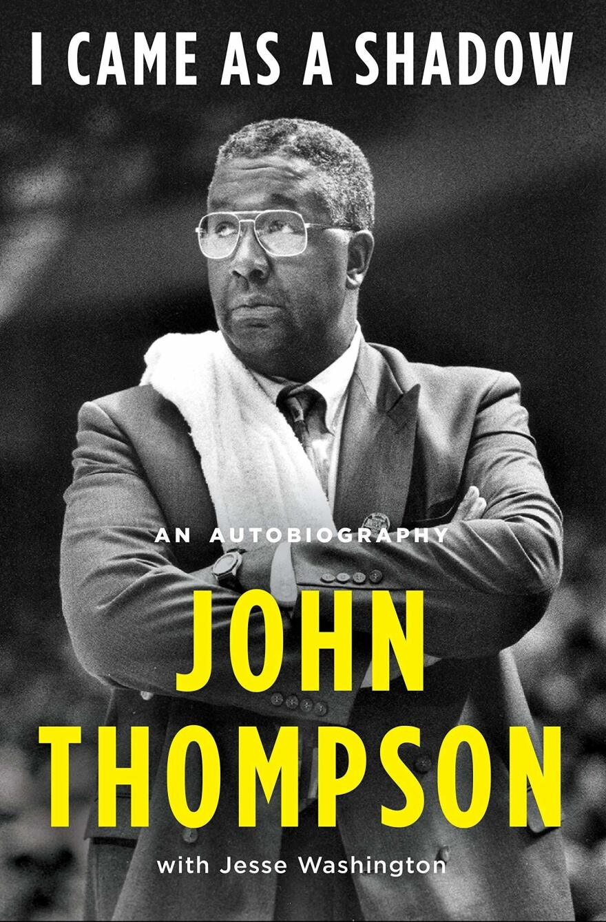 <em>I Came As a Shadow: An Autobiography</em>, by John Thompson with Jesse Washington