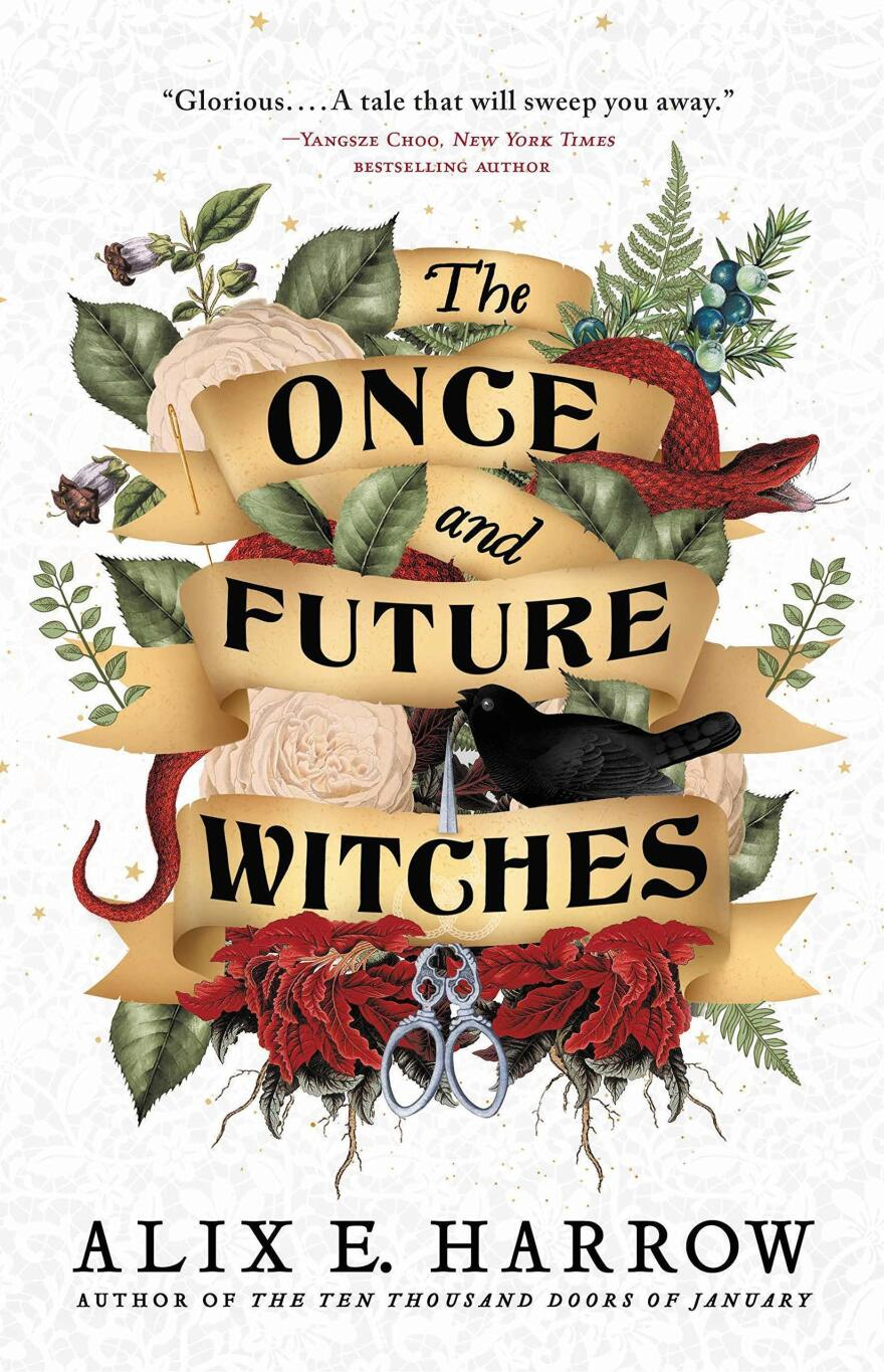 The Once and Future Witches, by Alix E. Harrow